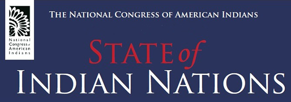National Congress of American Indians – 13th Annual State of Indian Nations – Jan 22, 2015